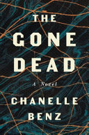 link to The gone dead : a novel in the TCC library catalog