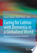Caring For Latinxs With Dementia In A Globalized World