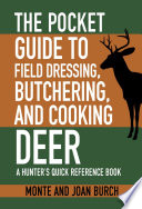 The Pocket Guide To Field Dressing Butchering And Cooking Deer PDF
