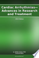 Cardiac Arrhythmias   Advances in Research and Treatment  2012 Edition