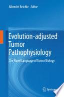 Evolution adjusted Tumor Pathophysiology