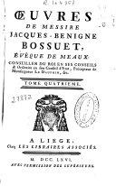 Oeuvres de messire Jacques-Benigne Bossuet, evéque de Meaux ...