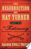 The Resurrection of Nat Turner  Part 2  The Testimony