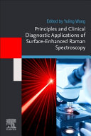 Principles and Clinical Diagnostic Applications of Surface Enhanced Raman Spectroscopy