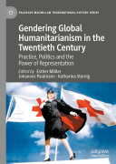 Gendering Global Humanitarianism in the Twentieth Century
