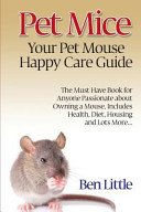 Pet Mice - Your Pet Mouse Happy Care Guide
