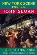 New York Scene: 1906-1913 John Sloan