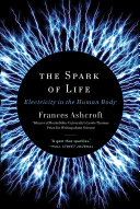 The Spark of Life: Electricity in the Human Body Pdf/ePub eBook