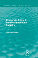 Corporate Crime in the Pharmaceutical Industry (Routledge Revivals)