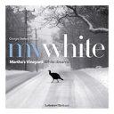 MV White  Martha s Vineyard white dreams  Ediz  italiana e inglese