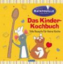 Ratatouille (ratte-tuu-ii) - Das Kinder-Kochbuch