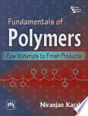 Fundamentals Of Polymers  Raw Materials To Finish Products