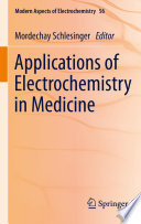 """""""Applications of Electrochemistry in Medicine"""" by Mordechay Schlesinger"""
