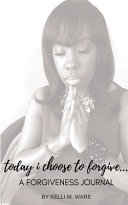 Today I Choose To Forgive