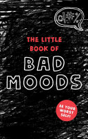 The Little Book Of Bad Moods Book