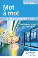Pdf Mot à Mot Sixth Edition: French Vocabulary for Edexcel A-level Telecharger