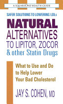 Natural Alternatives to Lipitor  Zocor   other Statin Drugs Book