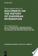 Transnational Organizations of Political Parties and Pressure Groups in the Struggle for European Union  1945   1950