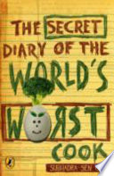 The Secret Diary of the World s Worst Cook Book