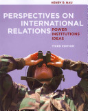 Perspectives on International Relations  Power  Institutions  and Ideas