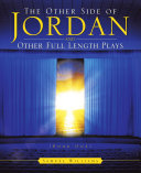 The Other Side of Jordan and Other Full Length Plays  Book One
