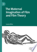 The Maternal Imagination of Film and Film Theory