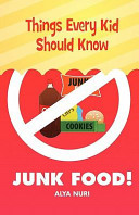 Things Every Kid Should Know-Junk Food!