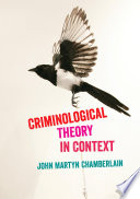 Criminological Theory in Context