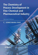 The Chemistry of Process Development in Fine Chemical and Pharmaceutical Industry