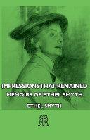 Impressions That Remained - Memoirs of Ethel Smyth [Pdf/ePub] eBook