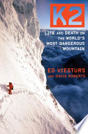 """""""K2: Life and Death on the World's Most Dangerous Mountain"""" by Ed Viesturs, David Roberts"""
