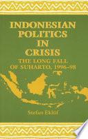Indonesian Politics in Crisis