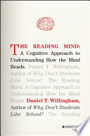 """""""The Reading Mind: A Cognitive Approach to Understanding How the Mind Reads"""" by Daniel T. Willingham"""