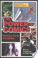 """The Power of Comics: History, Form and Culture"" by Randy Duncan, Matthew J. Smith"