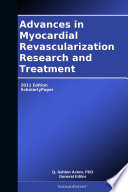 Advances in Myocardial Revascularization Research and Treatment  2011 Edition Book