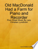Old MacDonald Had a Farm for Piano and Recorder   Pure Sheet Music By Lars Christian Lundholm