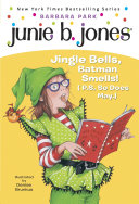 Junie B. Jones #25: Jingle Bells, Batman Smells! (P.S. So Does May.) Pdf/ePub eBook