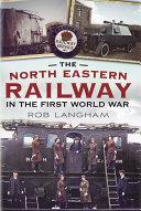 The North Eastern Railway in the First World War [Pdf/ePub] eBook
