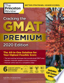 Cracking the GMAT Premium Edition with 6 Computer Adaptive Practice Tests  2020