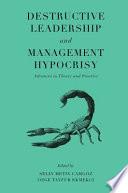 Destructive Leadership and Management Hypocrisy