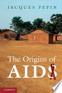 The Origins of AIDS Book