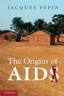 The Origins of AIDS ebook