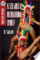 Is Sex Just a Recreational Sport?