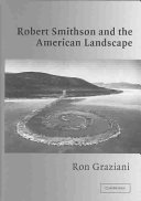 Robert Smithson and the American Landscape