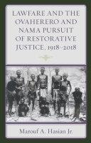 Lawfare and the Ovaherero and Nama Pursuit of Restorative Justice, 1918–2018 [Pdf/ePub] eBook
