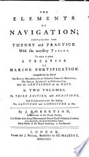 The Elements Of Navigation; Containing The Theory and Practice