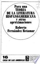 Para una teoría de la literatura hispanoamericana y otras aproximaciones