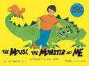 The Mouse  the Monster and Me