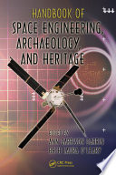Handbook of Space Engineering  Archaeology  and Heritage