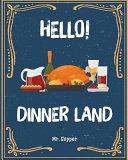 Hello  Dinner Land Book